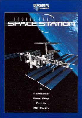 Cover image for Inside the space station a fantastic first step to life off Earth