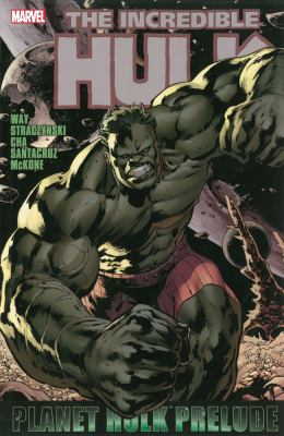 Cover image for The incredible Hulk. Planet Hulk prelude