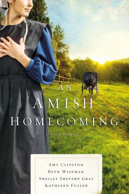 Cover image for An Amish homecoming : four Amish stories
