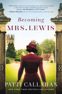 Cover image for Becoming Mrs. Lewis : a novel : the improbable love story of Joy Davidman and C. S. Lewis