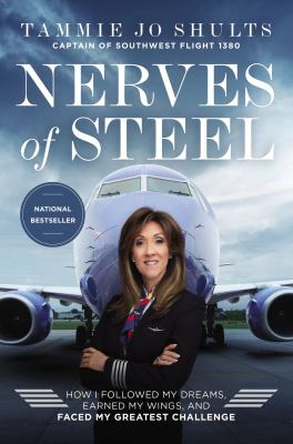 Cover image for Nerves of steel : how I followed my dreams, earned my wings, and faced my greatest challenge
