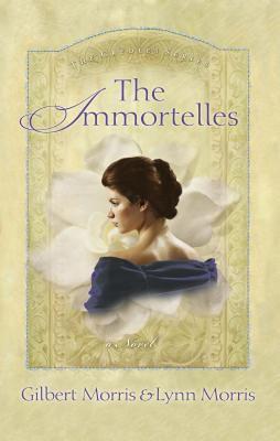 Cover image for The immortelles / Gilbert Morris & Lynn Morris.