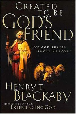 Cover image for Created to be God's friend : how God shapes those he loves