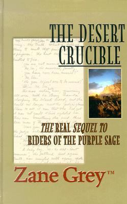 Cover image for The desert crucible : a western story