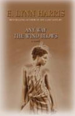 Cover image for Any way the wind blows : a novel
