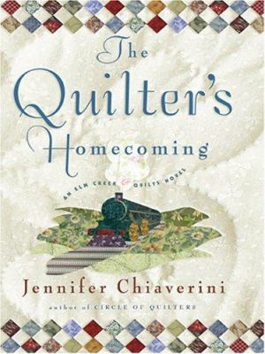 Cover image for The quilter's homecoming : an Elm Creek quilts novel
