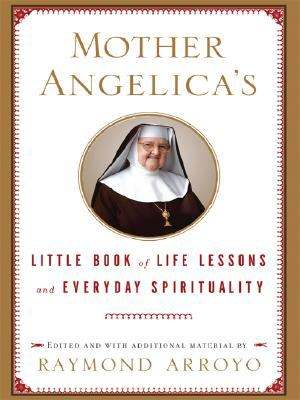 Cover image for Mother Angelica's little book of life lessons and everyday spirituality