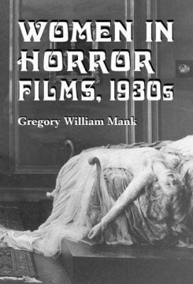 Cover image for Women in horror films, 1930s