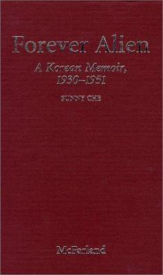 Cover image for Forever alien : a Korean memoir, 1930-1951