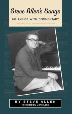 Cover image for Steve Allen's songs : 100 lyrics with commentary