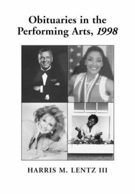 Cover image for Obituaries in the performing arts, 1998 : film, television, radio, theatre, dance, music, cartoons and pop culture