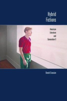 Cover image for Hybrid fictions : American literature and Generation X