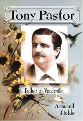 Cover image for Tony Pastor, father of vaudeville