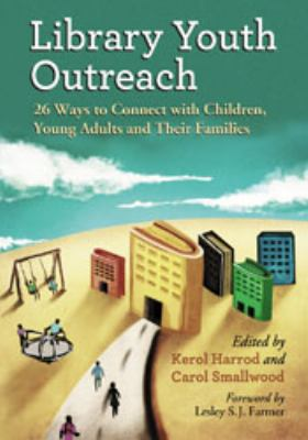 Cover image for Library youth outreach : 26 ways to connect with children, young adults and their families