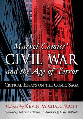 Cover image for Marvel Comics' Civil War and the age of terror : critical essays on the comic saga
