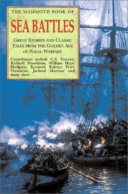 Cover image for The mammoth book of sea battles : great stories and classic tales from the golden age of naval warfare