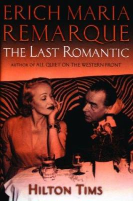 Cover image for Erich Maria Remarque : the last romantic