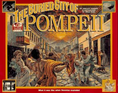 Cover image for The buried city of Pompeii : what it was like when Vesuvius exploded