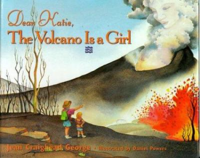 Cover image for Dear Katie, the volcano is a girl