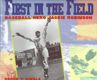 Cover image for First in the field : baseball hero Jackie Robinson