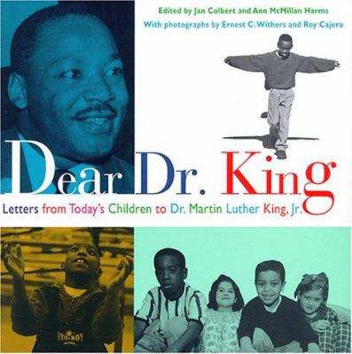 Cover image for Dear Dr. King : letters from today's children to Dr. Martin Luther King, Jr.