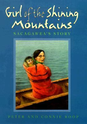 Cover image for Girl of the shining mountains : Sacagawea's story