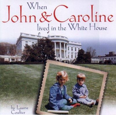Cover image for When John & Caroline lived in the White House