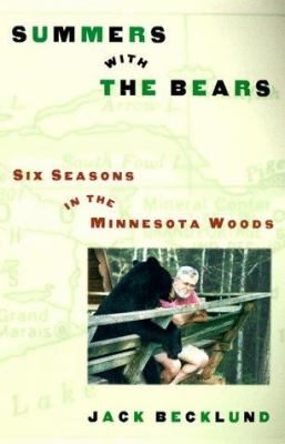 Cover image for Summers with the bears : six seasons in the Minnesota woods