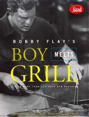 Cover image for Bobby Flay's boy meets grill : with more than 125 bold new recipes