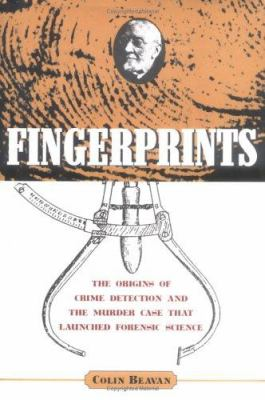 Cover image for Fingerprints : the origins of crime detection and the murder case that launched forensic science