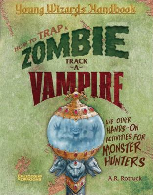 Cover image for Young wizards handbook : how to trap a zombie, track a vampire, and other hands-on activities for monster hunters