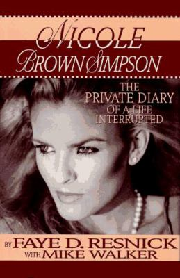 Cover image for Nicole Brown Simpson : the private diary of a life interrupted