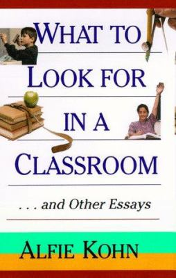 Cover image for What to look for in a classroom : and other essays