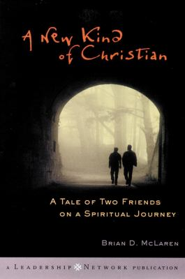 Cover image for A new kind of Christian : a tale of two friends on a spiritual journey
