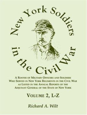 Cover image for New York soldiers in the Civil War : a roster of military officers and soldiers who served in New York Regiments in the Civil War as listed in the annual reports of the Adjutant General of the State of New York