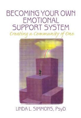 Cover image for Becoming your own emotional support system : creating a community of one