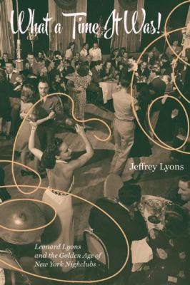 Cover image for What a time it was! : Leonard Lyons and the golden age of New York nightlife