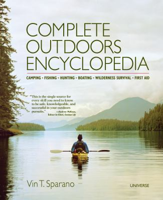 Cover image for Complete outdoors encyclopedia : camping, fishing, hunting, boating, wilderness survival, first aid