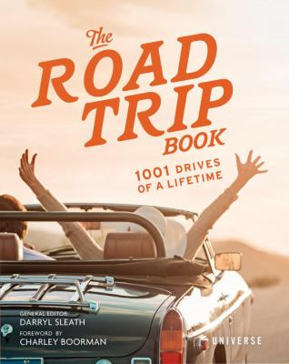 Cover image for The road trip book : 1001 drives of a lifetime