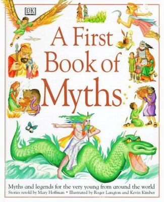 Cover image for A first book of myths : myths and legends for the very young from around the world
