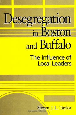 Cover image for Desegregation in Boston and Buffalo : the influence of local leaders