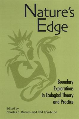 Cover image for Nature's edge : boundary explorations in ecological theory and practice