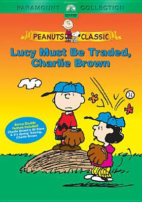 Cover image for Lucy must be traded, Charlie Brown
