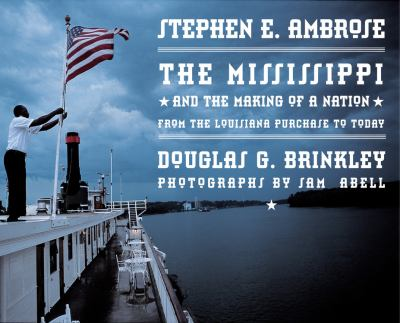 Cover image for The Mississippi and the making of a nation : from the Louisiana purchase to today