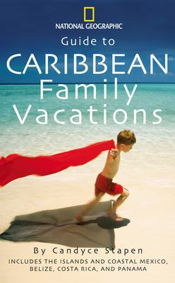 Cover image for Guide to Caribbean family vacations : includes the islands and coastal Mexico, Belize, Costa Rica, and Honduras