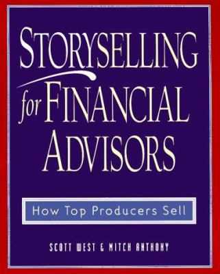 Cover image for Storyselling for financial advisors : how top producers sell