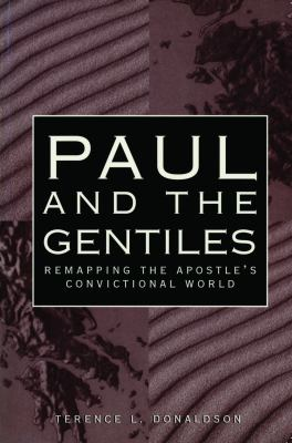 Cover image for Paul and the gentiles : remapping the Apostle's convictional world