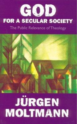 Cover image for God for a secular society : the public relevance of theology