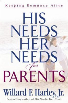 Cover image for His needs, her needs for parents : keeping romance alive
