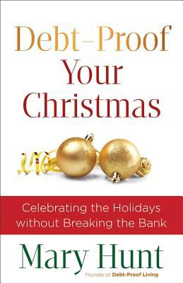 Cover image for Debt-proof your Christmas : celebrating the holidays without breaking the bank